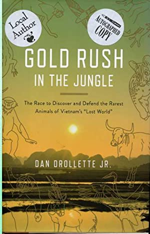 Gold Rush in the Jungle: The Race to Discover and Defend the Rarest Animals of Vietnam's