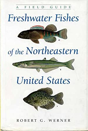 A Field Guide to Freshwater Fishes of the Northeastern United States