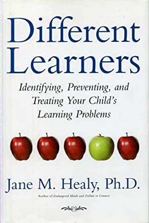 Different Learners: Identifying, Preventing, and Treating Your Child's Leaning Problems.