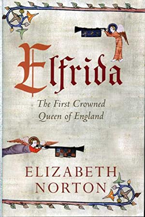 Elfrida: The First Crowned Queen of England.