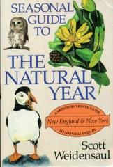 Seasonal Guide to the Natural Year: New England & New York Month By Month Guide to Natural Events.