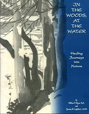 In the Woods at the Water: Healing Journeys Into Nature.