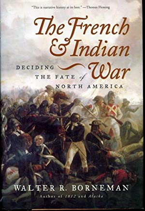 The French & Indian War: Deciding the Fate of North America