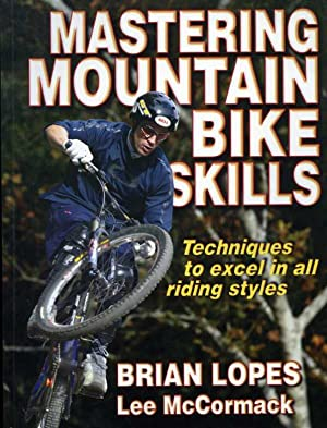 Mastering Mountain Bike Skills: Techniques to Excel in All Riding Styles.