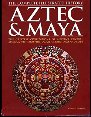 Aztec & Maya: The Complete Illustrated History.
