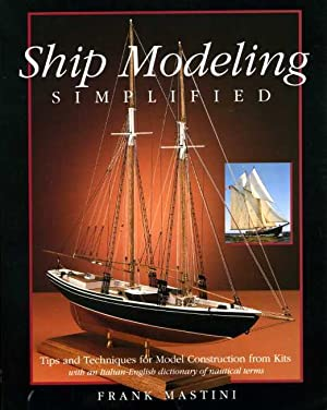 Ship Modeling Simplified: Tips and Techniques for Model Construction From Kits.