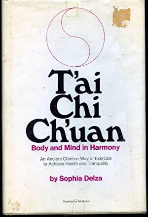 T'ai Chi Ch'uan: Body and Mind in Harmony