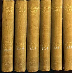 The Works of Thomas Carlyle: History of Friedrich the Second Called Frederick the Great: 6 Volumes.
