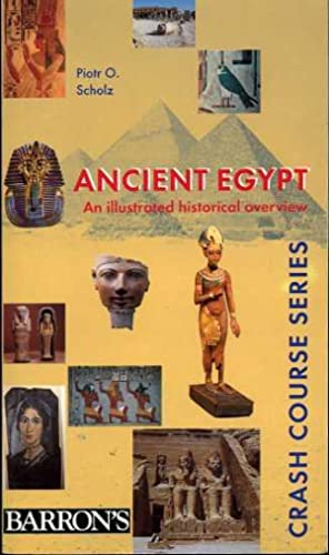 Ancient Egypt: An Illustrated Historical Overview