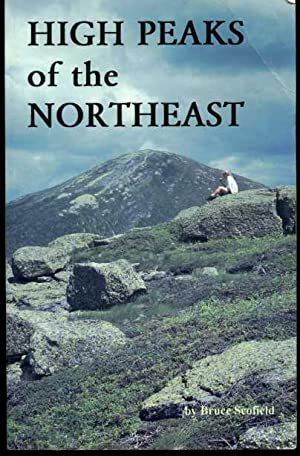 High Peaks of the Northeast: A Peakbagger's Directory and Resource Guide to the Highest Summits i...