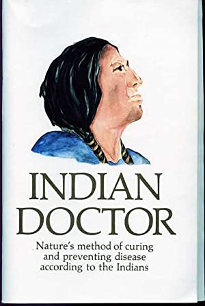 Indian Doctor Book: Nature's Method of Curingand Preventing Disease According to the Indians.