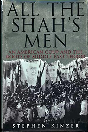 All the Shah's Men: An American Coup and the Roots of Middle East Terror.