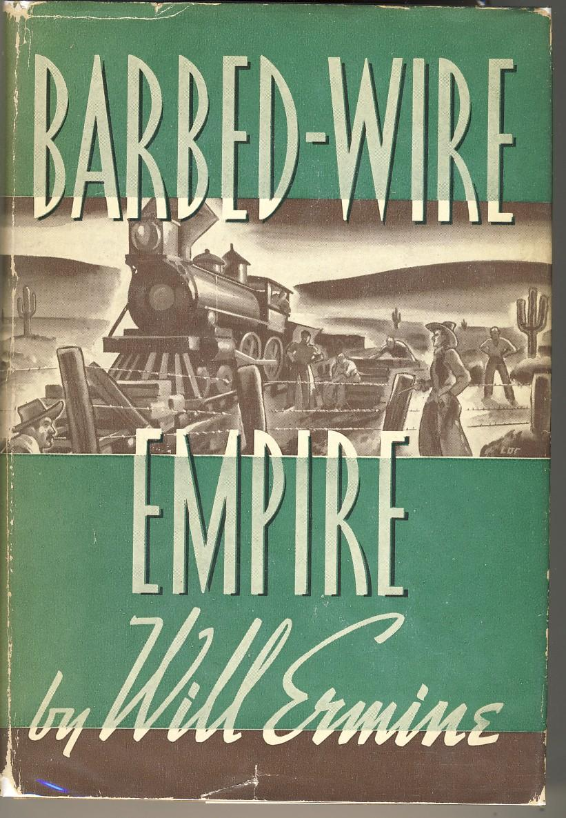 BARBED-WIRE EMPIRE Ermine, Will Very Good Hardcover