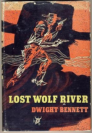 LOST WOLF RIVER: Bennett, Dwight