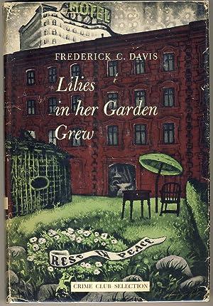 LILIES IN HER GARDEN GREW: Davis, Frederick C.