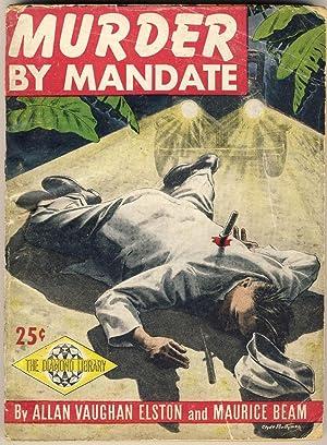 MURDER BY MANDATE: Elston, Allan Vaugh