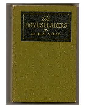 The Homesteaders: STEAD: Robert