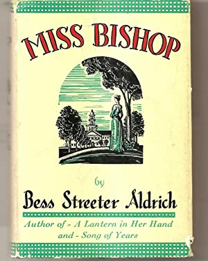 Miss Bishop: ALDRICH: Bess Streeter