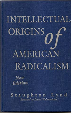 Intellectual Origins of American Radicalism New Edition: LYND: Staughton