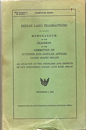 Indian Land Transactions Memorandum of the Chairman to the Committee on Interior and Insular ...