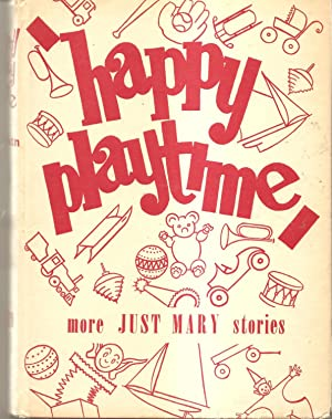 Happy Playtime More Just Mary Stories