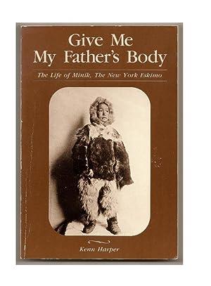 Give Me My Father's Body: HARPER: Kenn