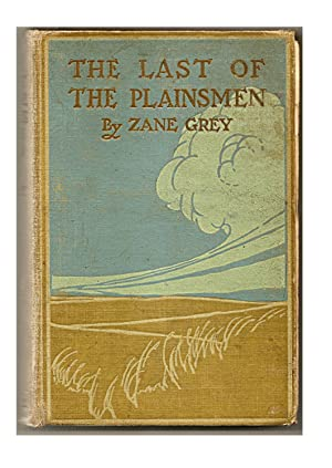 The Last of the Plainsmen: GREY:Zane