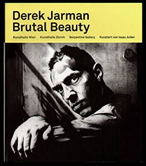 Derek Jarman - Brutal Beauty.