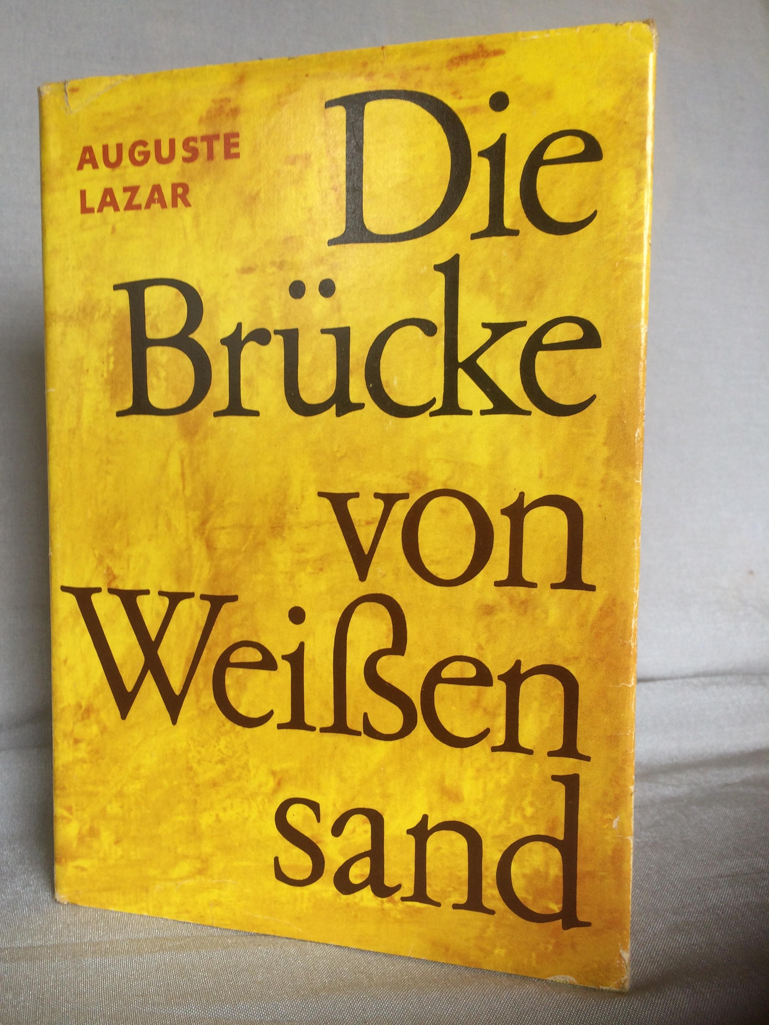 Die Bruecke von Weissensand. - Lazar Auguste