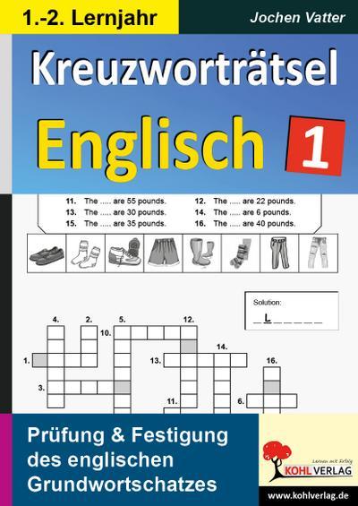 Kreuzworträtsel Englisch - 1.-2. Lernjahr : Prüfung und Festigung des Grundwortschatzes im Fach Englisch. 50 Kopiervorlagen - Jochen Vatter