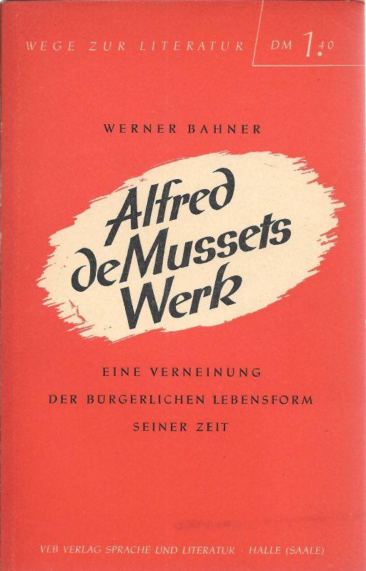 Alfred de Mussets Werk Eine Veneinung der: Bahner, Werner: