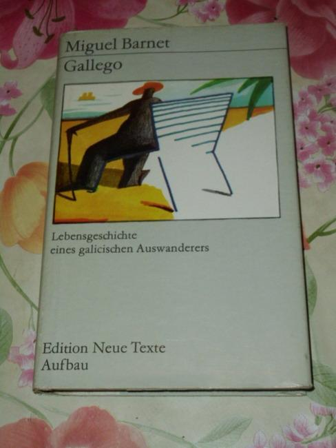 Gallego : Lebensgeschichte e. galic. Auswanderers. Dt.: Barnet, Miguel: