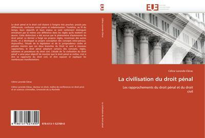 La Civilisation Du Droit Pénal - Laronde-Clerac-C