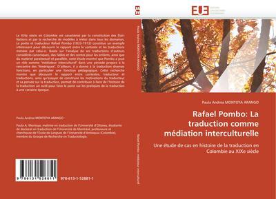 Rafael Pombo: La Traduction Comme Médiation Interculturelle - Montoya Arango-P