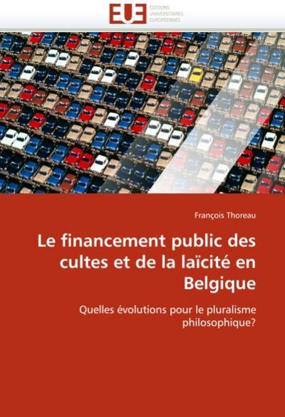 Le Financement Public Des Cultes Et de la Laïcité En Belgique - Thoreau-F