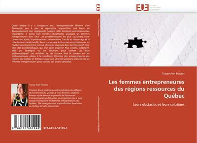 Les femmes entrepreneures des régions ressources du Québec : Leurs obstacles et leurs solutions - Tracey Ann Powers