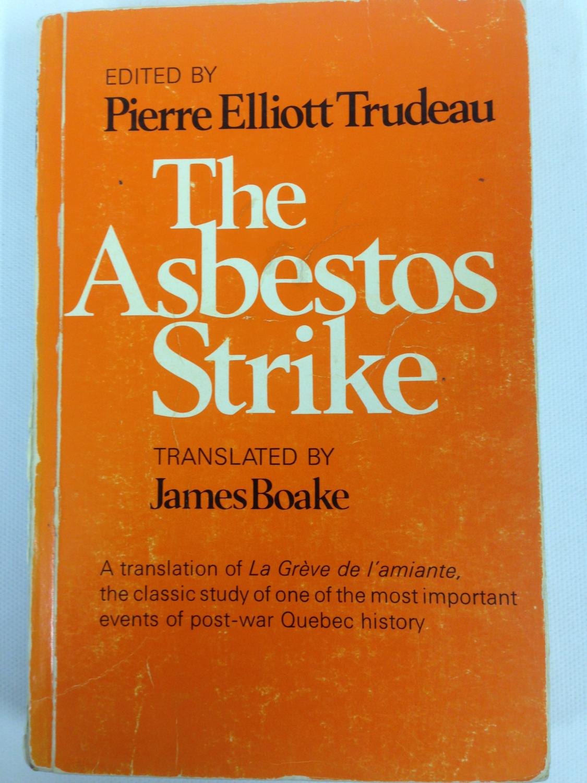 The Asbestos Strike by Trudeau, Pierre Elliot: Good Soft cover (1974) |  George Strange's Bookmart