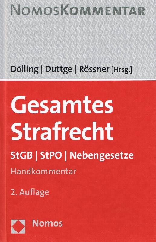 Gesamtes Strafrecht StGB - StPO - Nebengesetze ; Handkommentar - Dölling, Dieter [Hrsg.]; Kai Ambos und Gunnar [Hrsg.] Duttge