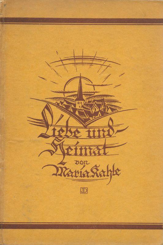 Liebe und Heimat: Kahle, Maria: