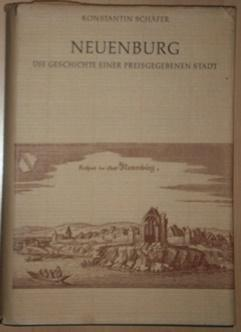 Neuenburg. Die Geschichte einer preisgegebenen Stadt.: Neuenburg. - Schäfer,
