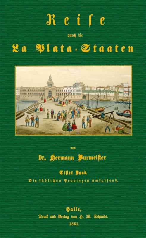 Reise durch die La Plata-Staaten - 1: Burmeister, Carl Hermann