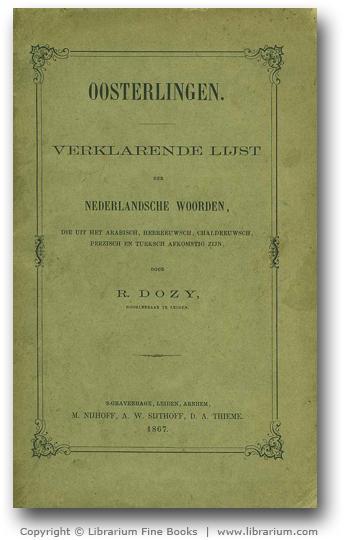 Oosterlingen. Verklarende lijst der Nederlandsche woorden, die: Dozy, R.