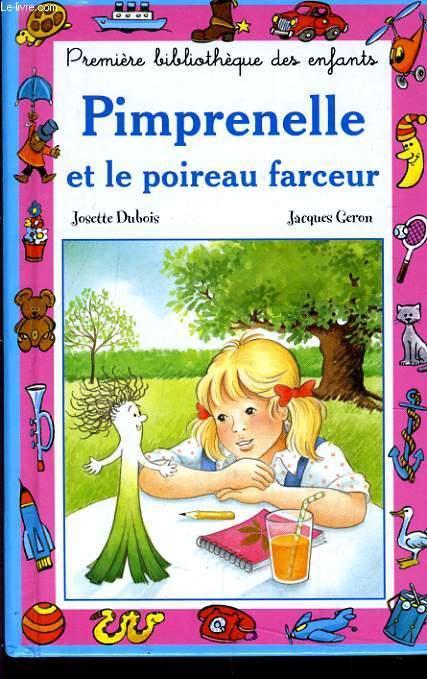 PIMPRENELLE ET LE POIREAU FARCEUR. - JOSETTE DUBOIS, JACQUES CERON