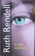 EL DAÑO ESTA HECHO - RUTH RENDELL