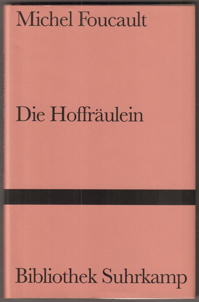 Die Hoffräulein. Michel Foucaults Beschreibung des Gemäldes: Foucault, Michel: