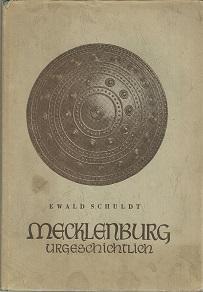 Mecklenburg - urgeschichtlich. Eine gemeinverständliche Einführung.: Schuldt, Ewald: