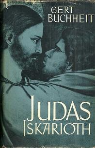 Judas Iskarioth. Legende, Geschichte, Deutung.: Buchheit, Gert: