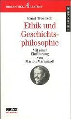 Ethik und Geschichtsphilosophie. Drei Vorträge. Mit einer: Troeltsch, Ernst: