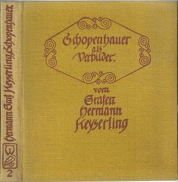 Schopenhauer als Verbilder.: Keyserling, Hermann: