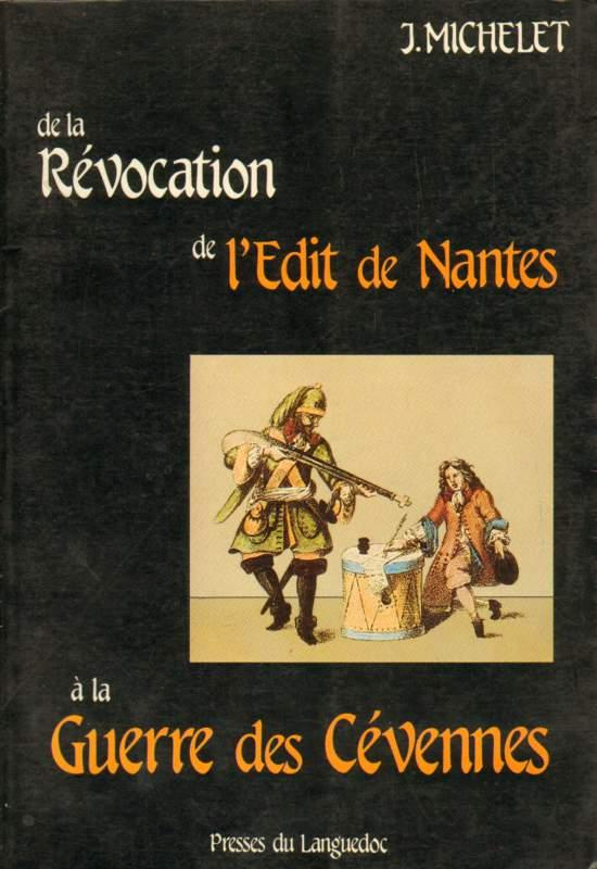 De la Revocation de l'Edit de Nantes: Michelet, J.: